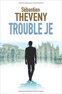 PMA quels livres lire ? Trouble Je - Sébastien Theveny