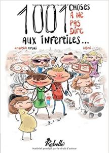 PMA quels livres lire ? 1001 choses à ne pas dire aux infertiles - Tome 1 - Amandine Forgali