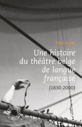 aron une histoire du theatre belge de langue francaise
