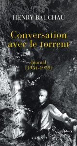 Henry Bauchau Conversations avec le torrent