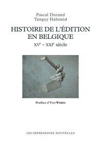 habrand histoire de l edition en belgique