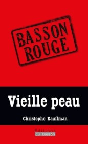 christophe kauffman vieille peau editions basson