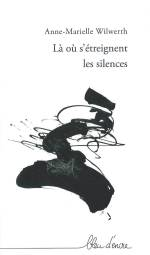 wilwerth la ou s etreignent les silences