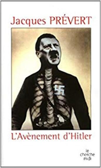 """""""L'avènement d'Hitler"""" - Jacques Prévert"""