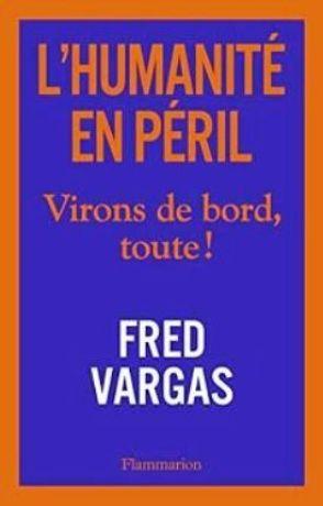 """""""L'Humanité en Péril"""" - un livre de Fred Vargas"""