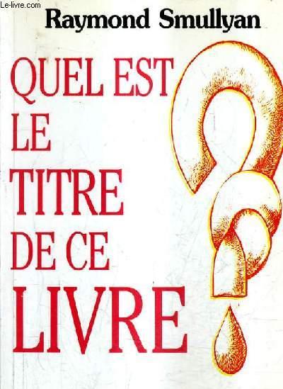 Quel Est Le Titre De Ce Livre : titre, livre, TITRE, LIVRE, SMULLYAN, RAYMOND, Achat, Livres, R240079963, Le-livre.fr