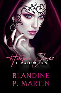 Harper Jones : 1 – Malédiction – Blandine P Martin