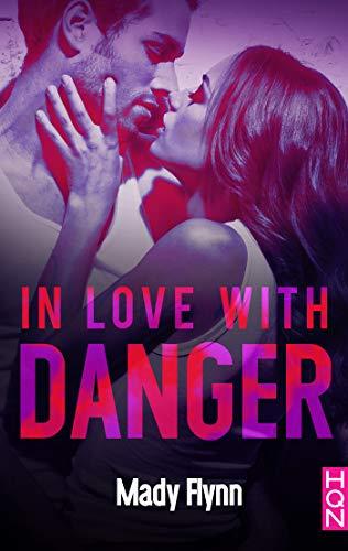 Dangerous Love – tome 3 : In Love with Danger de Mady Flynn