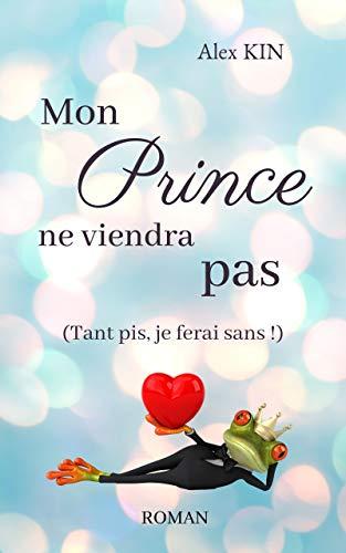 Mon Prince ne viendra pas – Alex Kin