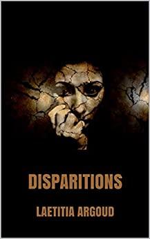 Disparitions  – Laetitia Argoud