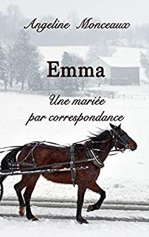 Emma : une mariée par correspondance – Angéline Monceaux