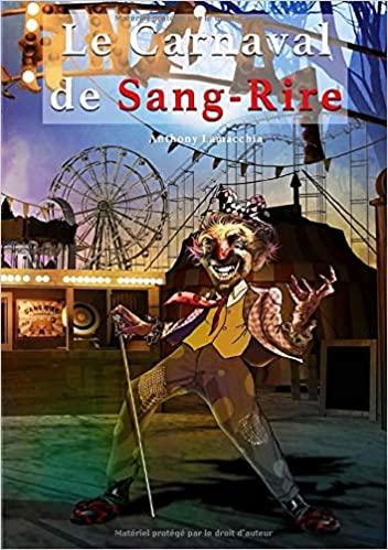 Le carnaval de sang-rire – Anthony Lamacchia