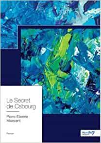 Le secret de Cabourg – Pierre Maincent