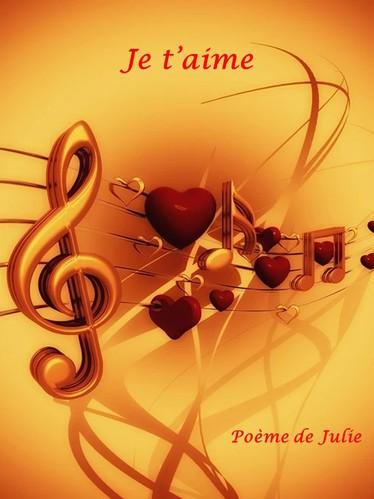Je t'aime : poème de Julie Chanteuse