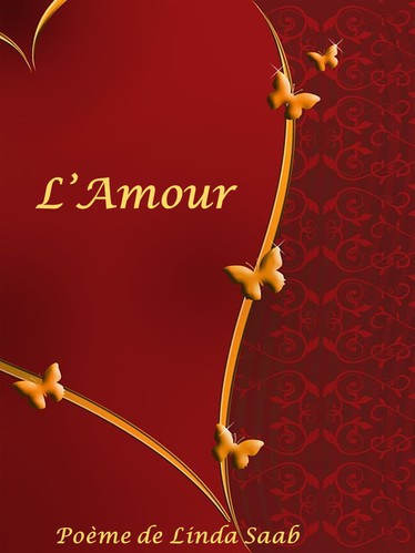 L'Amour : poème de Linda Saab