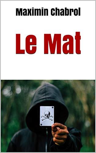 Le Mat – Maximin Chabrol