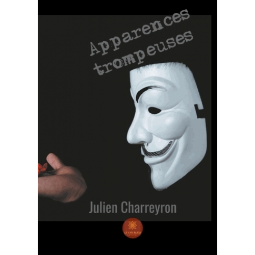 Apparences trompeuses – Julien Charreyron