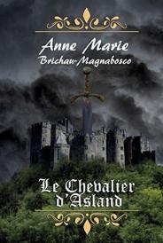 Le Chevalier d'Asland – Anne-Marie Brichau-Magnabosco