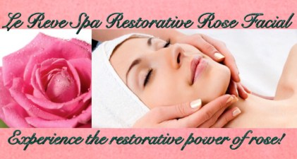 Rose Restorative Facial - Le Reve Spa Santa Barbara