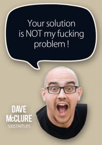 dave mcclure your solution fucking problem