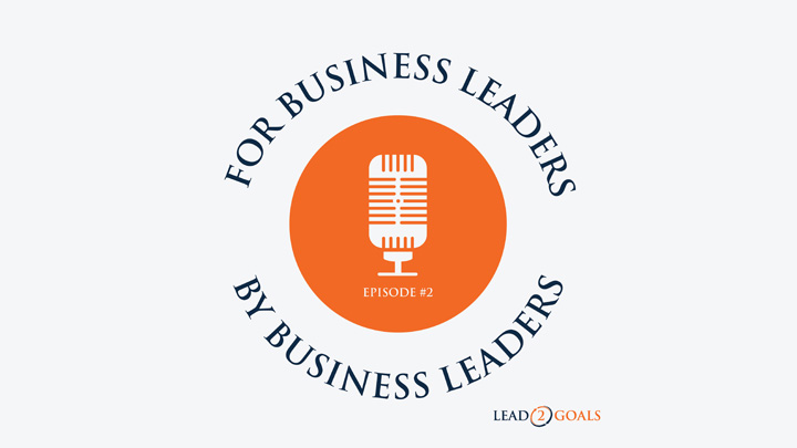 lead2goals for business leaders by business leaders podcast logo