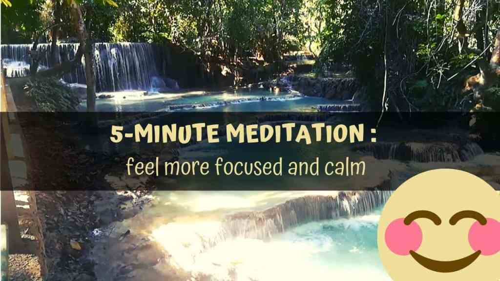 5 minute meditation for feeling more focused and calm