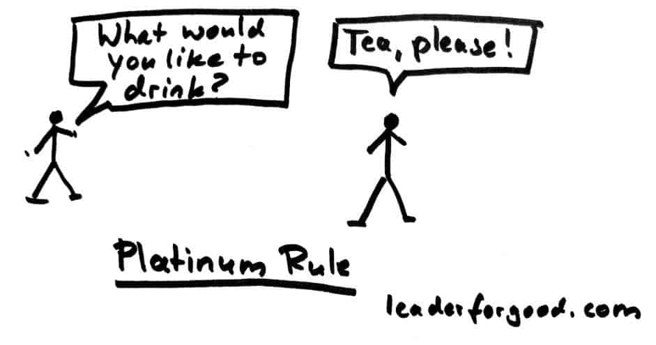 An example of the Platinum Rule in action