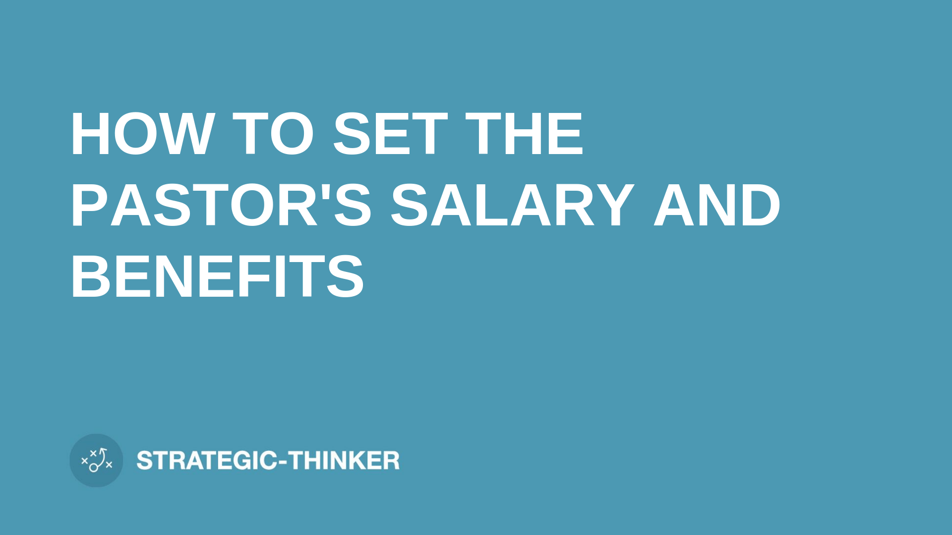How To Set The Pastor S Salary And Benefits