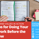 Four Tips for Doing Your Homework Before the Interview