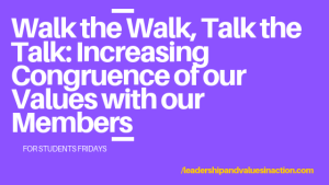 Walk the Walk, Talk the Talk: Increasing Congruence of our Values with our Members