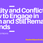 Civility and Conflict: How to Engage in Both and Still Remain Friends