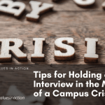 Tips for Holding an Interview in the Middle of a Campus Crisis