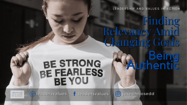 Finding Relevancy Amid Changing Goals - Being Authentic