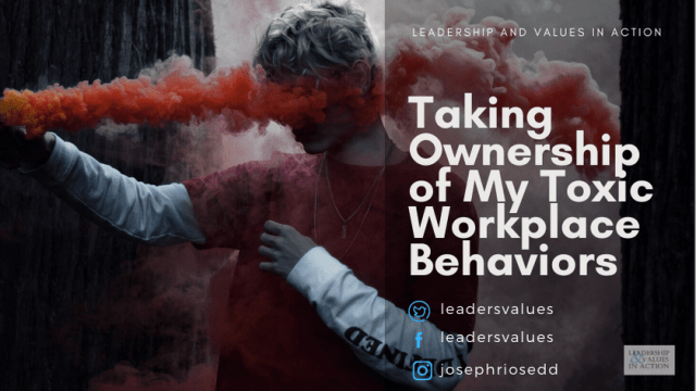 Taking Ownership of My Toxic Workplace Behaviors