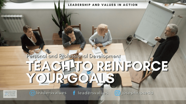 Personal and Professional Development - Teach to Reinforce Your Goals