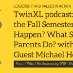 TwinXL: Will the Fall Semester Happen? What Should Parents Do? Guest Michael Horn