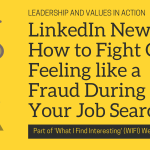 LinkedIn News: How to Fight Off Feeling like a Fraud During Your Job Search