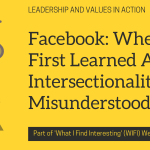 Facebook: When I First Learned About Intersectionality, I Misunderstood It