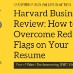 Harvard Business Review: How to Overcome Red Flags on Your Resume