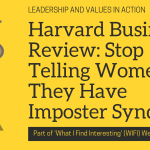 Harvard Business Review: Stop Telling Women They Have Imposter Syndrome