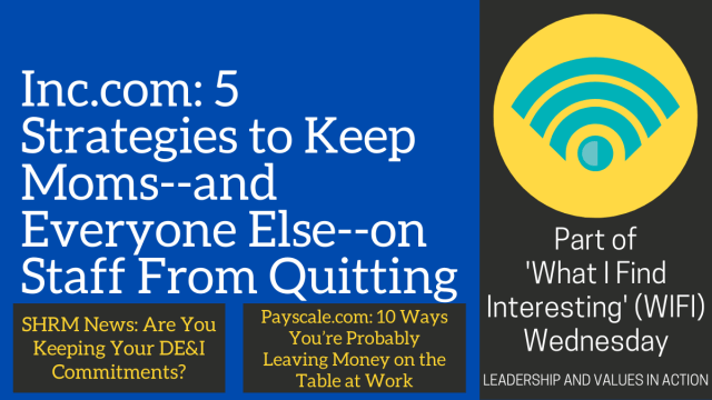 Inc.com: 5 Strategies to Keep Moms--and Everyone Else--on Staff From Quitting