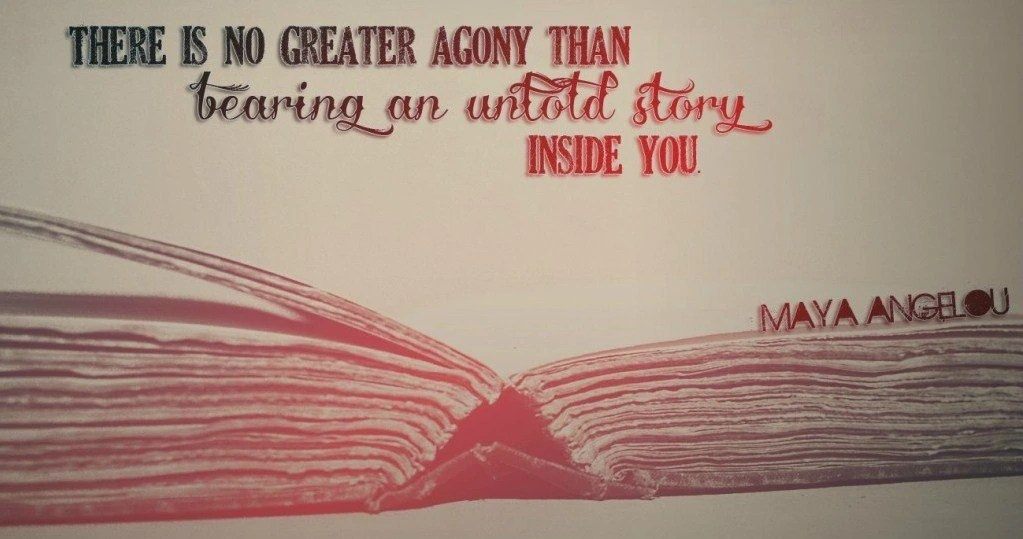 Image result for there is no greater agony than bearing an untold story inside you