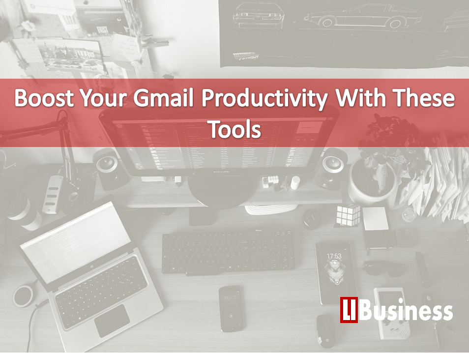 Boost Your Gmail Productivity With These Tools