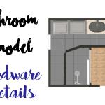 Bathroom Remodel: Hardware Details