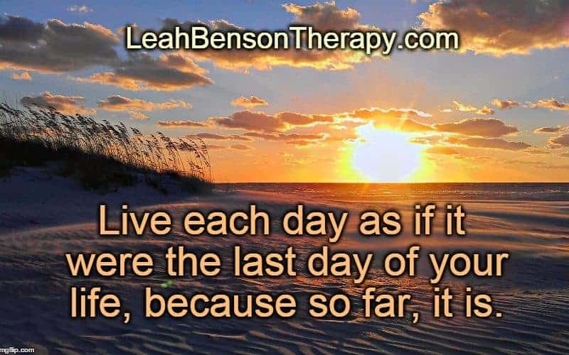 LeahBensonTherapy.com Blog Post Live Each Day to the Fullest