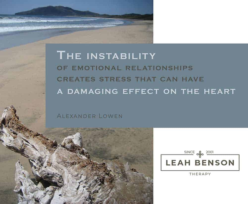 """""""The instability of emotional relationships creates stress that can have a damaging effect on the heart"""", quote by Alexander Lowen. Photo of beach."""