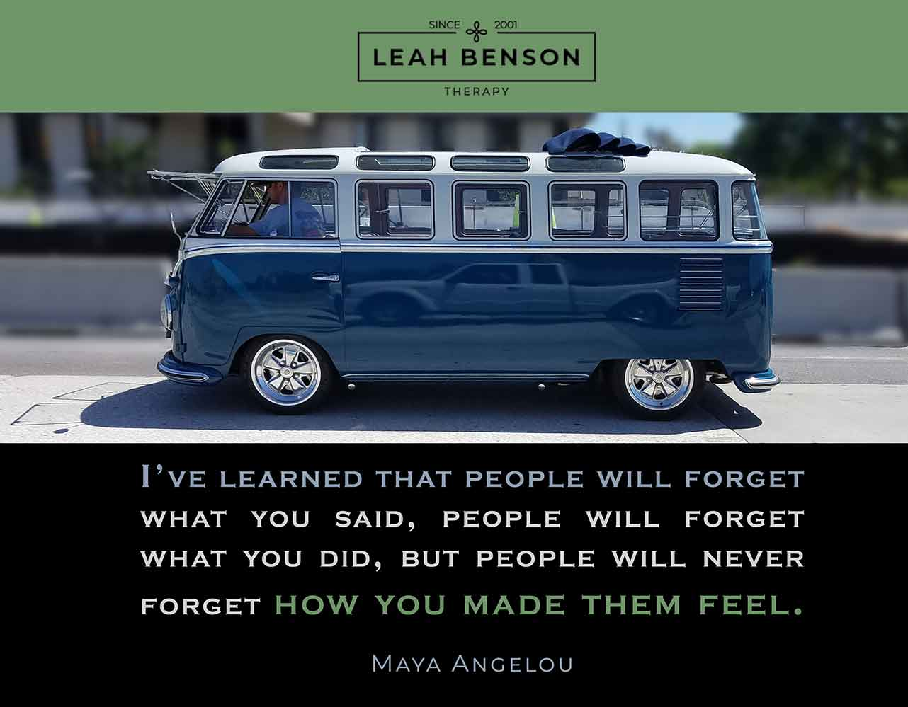 """""""I've learned that people will forget what you said, people will forget what you did, but people will never forget how you made them feel."""" Quote by Maya Angelou. Photo of custom blue VW van."""