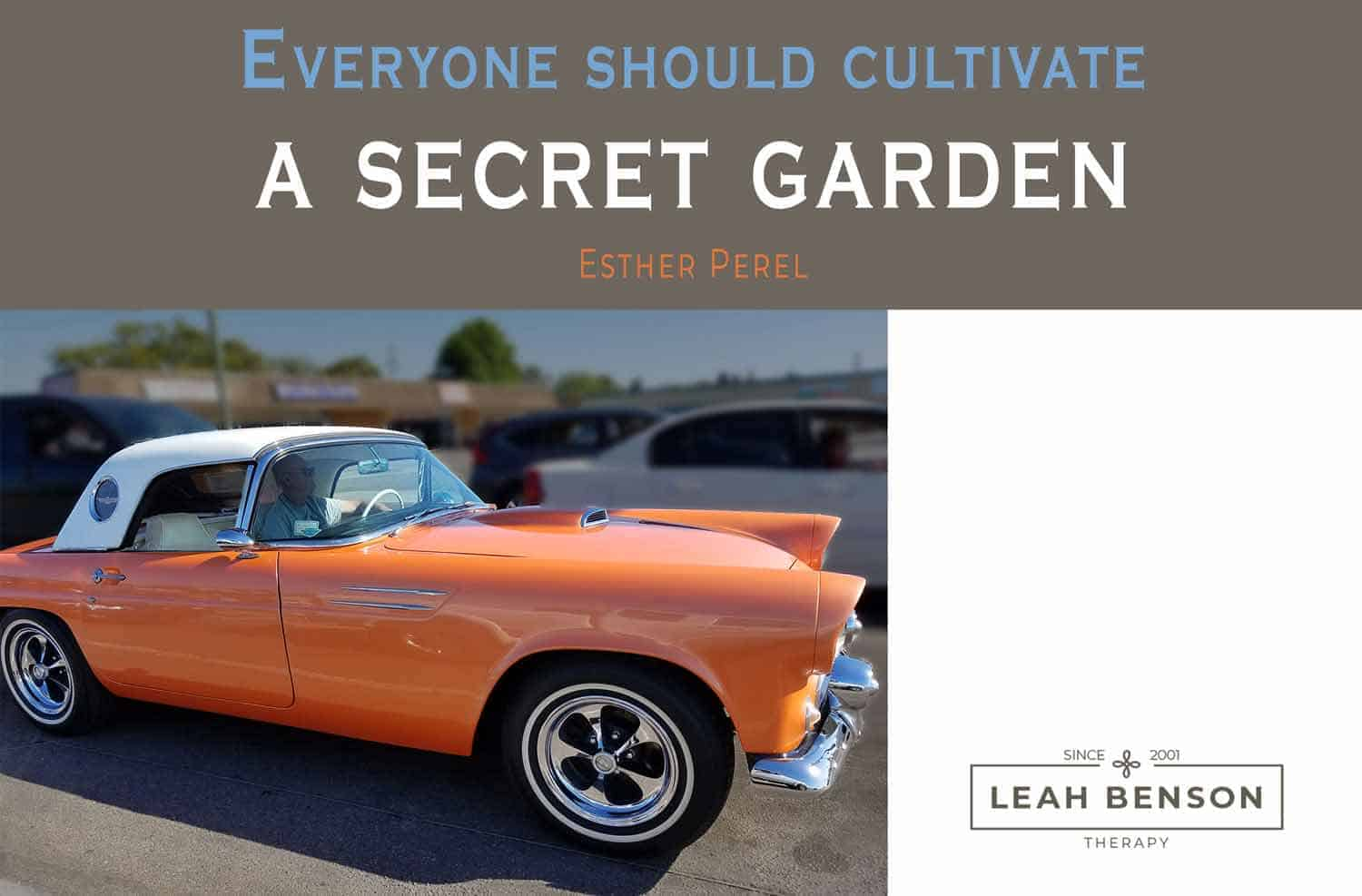 """""""Everyone should cultivate a secret garden"""" quote by Esther Perel. Leah Benson Therapy logo"""