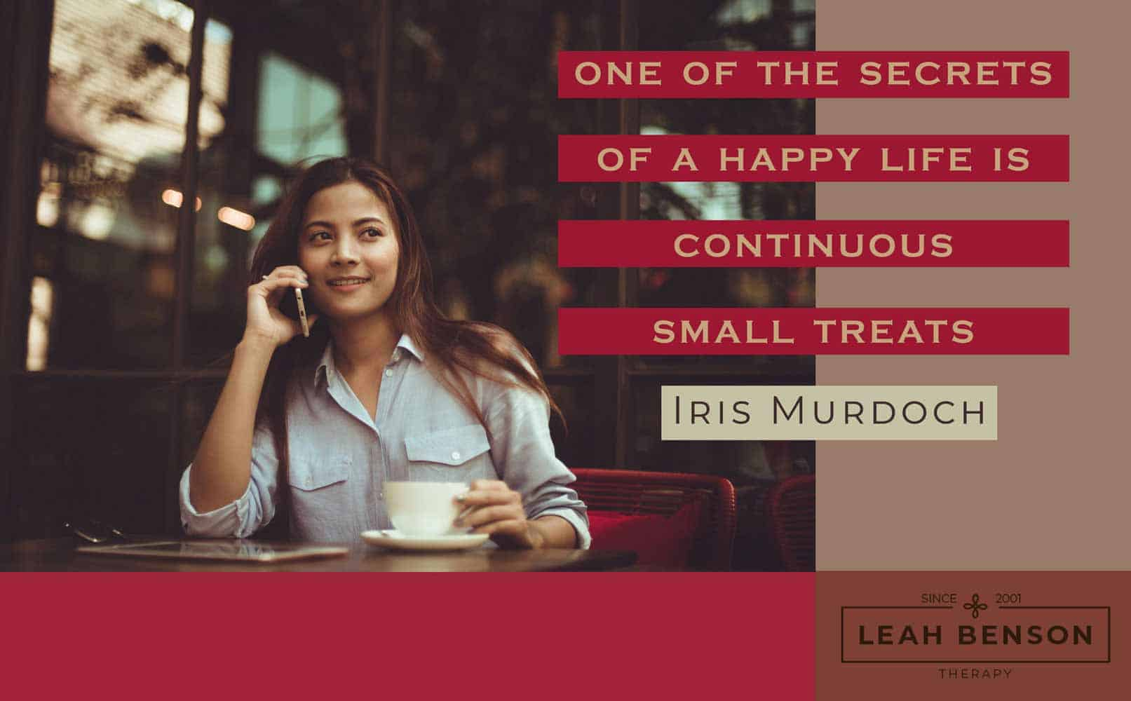 """""""One of the secrets of a happy life is continuous small treats"""" Iris Murdoch - happy woman on the phone"""