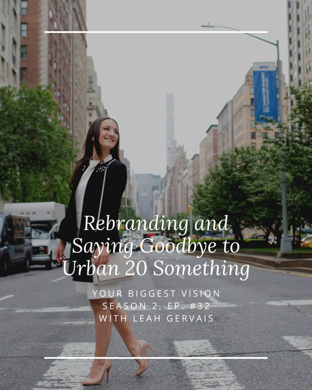 Goodbye Urban 20 Something, hello LeahGervais.com. Learn the true identity and mission of my current business and how our new brand allows us to share that.